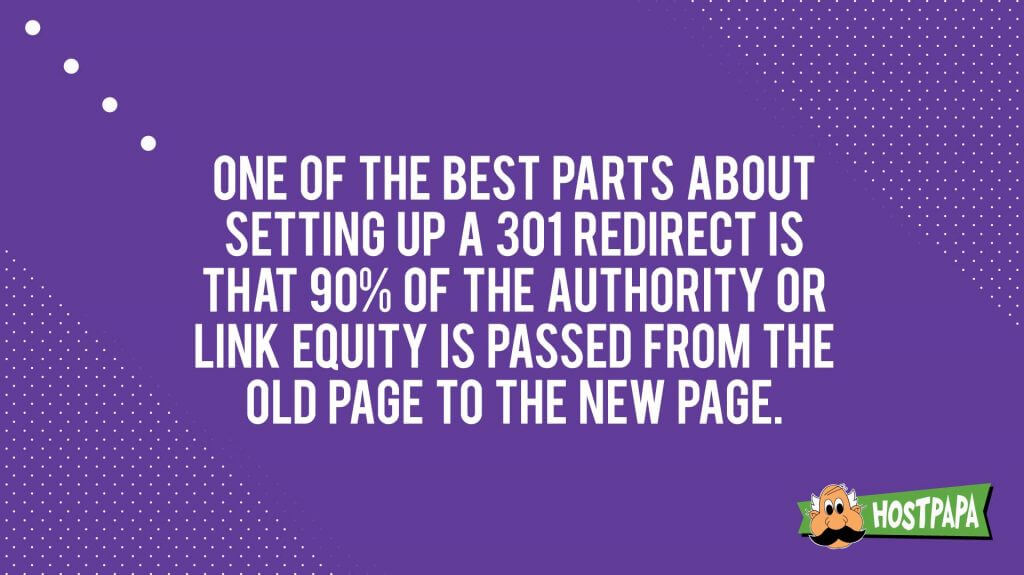 One of the best parts about setting up a 301 redirect is that 90% of the authority is passed from the old page to the new one